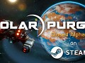 Solar Purge Closed Alpha build #2