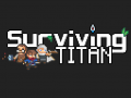 Introducing Surviving Titan - Action packed, open world survival sci-fi adventure game!