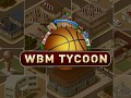 WBM Tycoon is now free for all to play