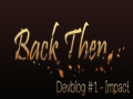 Back Then - Devblog #1 | Impact
