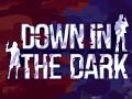 Down In The Dark alpha 0.1