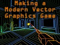 Making a Modern Vector Graphics Game (Updated)