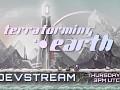 Terraforming Earth Dev Stream - Thursday 8AM PDT