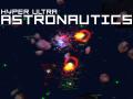 Hyper Ultra Astronautics is finally ready