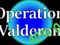 Operation Valderon is out!!