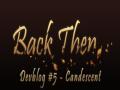Back Then - Devblog #5   Candescent