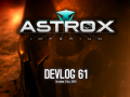Astrox Imperium DEVLOG 61 (10/21/19)