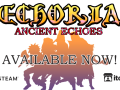 ECHORIA: Ancient Echoes - AVAILABLE NOW!