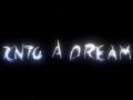 Into a Dream - Teaser