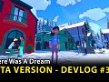 There Was A Dream - Road to beta version - Devlog #3