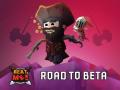Road to beta