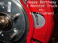 Happy Birthday to 1 Monster Truck vs. 61 Children!