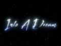 Trailer Release - Into A Dream