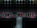 Guns & Mutants   devlog #4