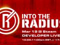 Join the Into the Radius Developer Stream March 19th