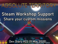 Steam Workshop Support - Absolute Territory Dev Diary #22