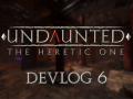 Undaunted Devlog #6 : Closed Alpha !