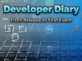 Developer Diary - From Release to First Event