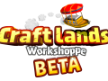 Play the Craftlands Workshoppe Beta Now! Beta live 9 - 14 April