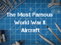 The Most Famous World War II Aircraft