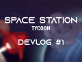 Space Station Tycoon - Devlog #1