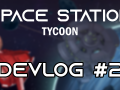 Space Station Tycoon - Devlog #2