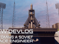 Devlog #1: Becoming a Soviet Space Engineer!