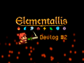 Elementallis Devlog #2: Feedback implementation and new mechanics