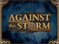 Against the Storm - Game Overview
