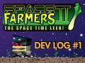 Space Farmers 2 - Dev Log #1
