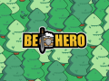 Be Hero - Public Alpha Demo