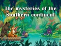 The Mysteries of the Southern Continent