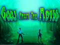 Gods from the Abyss