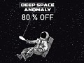80% OFF for DEEP SPACE ANOMALY on Steam Summer Sale!