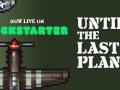 Until the Last Plane on Kickstarter