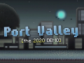 Port Valley [the 2020 DEMO] is now available!