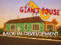 Giant House back in development!