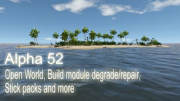 Alpha 52 - Open World, Build module degrade/repair, Stick packs and more
