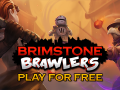 Brimstone Brawlers Play for Free release