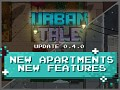 Update 0.4.0 is Live! NEW Apartments, NEW Features |