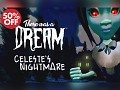 50% OFF! There Was A Dream + Celeste's Nightmare Update