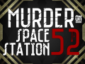Murder On Space Station 52 - Gameplay Preview