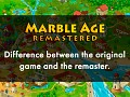 Marble Age: Remastered. Difference between the original game and the remaster
