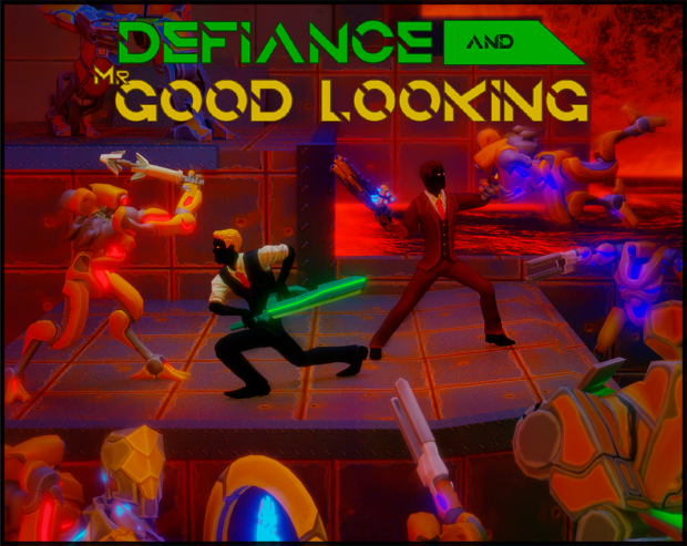 Defiance & Mr. Good Looking