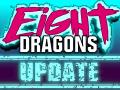 Eight Dragons 2020 Update