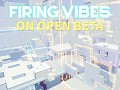 Firing Vibes - On Open Beta now!