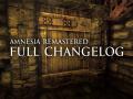 Amnesia: Remastered - FULL CHANGELOG