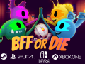Xbox, PlayStation, Switch & PC: BFF or Die has Landed \o/