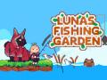 Announcing Luna's Fishing Garden!
