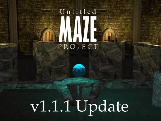 Untitled Maze Project - v1.1.1 Changelog